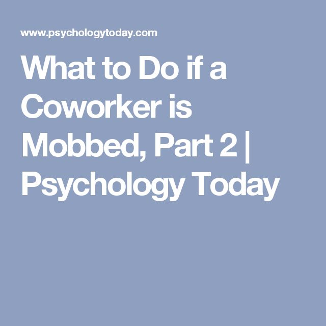 What to Do if a Coworker is Mobbed, Part 2   Psychology Today