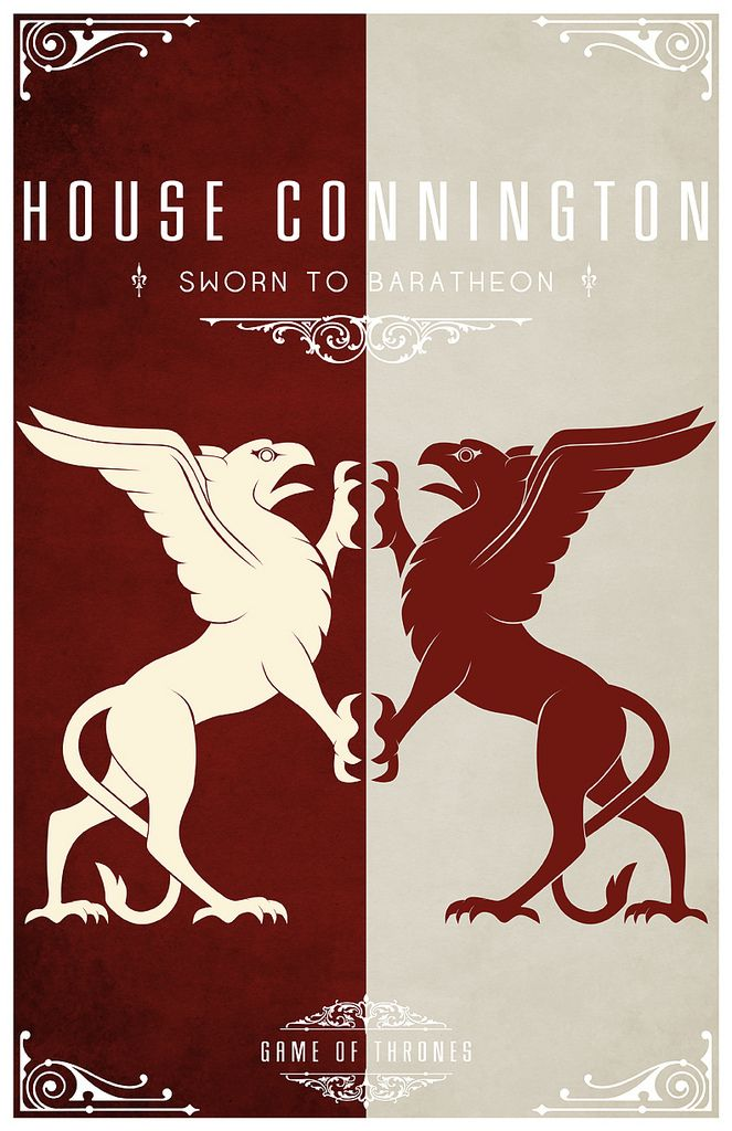 House Connington  Sigil - Two Griffins combatent countercharged. One Red on White, One White on Red  Sworn to House Baratheon