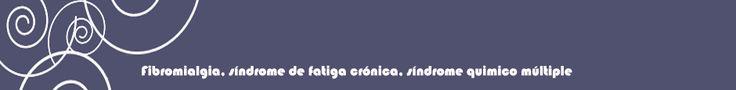 FIBROMIALGIA NOTICIAS. FIBROMIALGIA, SINDROME DE FÁTIGA CRÓNICA Y SENSIBILIDAD QUÍMICA MÚLTIPLE