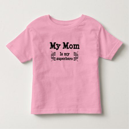 My mom is my superhero toddler t-shirt - click to get yours right now!