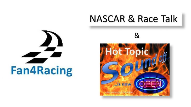 Fan4Racing NASCAR & Race Talk with Hot Topic Sound Off - Monday, February 15, 2016