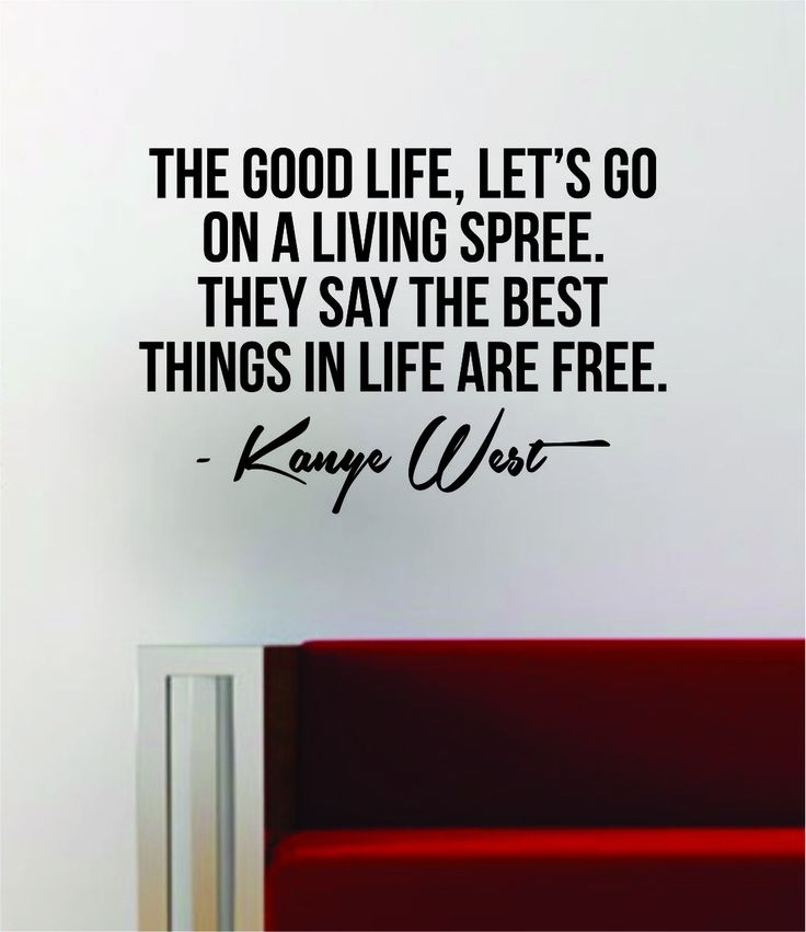 Kanye West The Good Life Quote Decal Sticker Wall Vinyl Art Music Lyrics Home Decor Pablo Rap Hip Hop Yeezy Yeezus