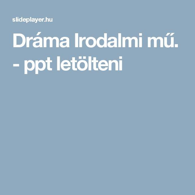 Dráma Irodalmi mű. - ppt letölteni