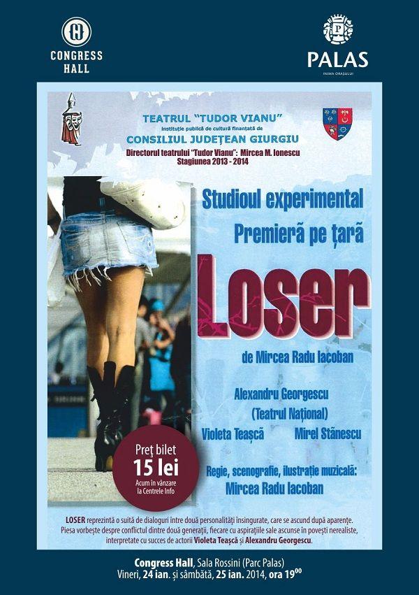 """""""Loser"""", piesă de teatru semnată de maestrul Mircea Radu Iacoban, prezentată la Palas"""