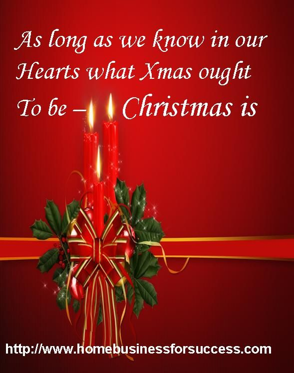 As long as we know in our hearts what Xmas ought to be - Christmas is #xmas #xmas cards #holidays