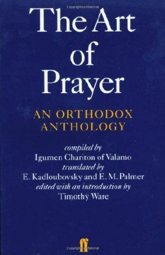 The Art of Prayer: An Orthodox Anthology by Igumen Chariton, http://www.amazon.com/dp/0571191657/ref=cm_sw_r_pi_dp_bXVzrb1NBGX0V