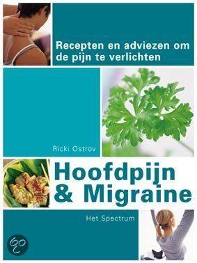 HOOFDPIJN EN MIGRAINE - Ricki Ostrov - 9789027472915 - € 18,50 - GRATIS VERZENDING. Recepten en adviezen om de pijn te verlichten. Hoofdpijn en migraine zijn twee verschillende aandoeningen, waar soms niets aan gedaan kan worden. Dit boek geeft uitleg over hoe de pijn verlicht kan worden. Niet alleen door middel van traditionele en alternatieve geneeswijzen, maar ook....BESTELLEN BIJ TOPBOOKS OF VERDER LEZEN? KLIK OP BOVENSTAANDE FOTO!