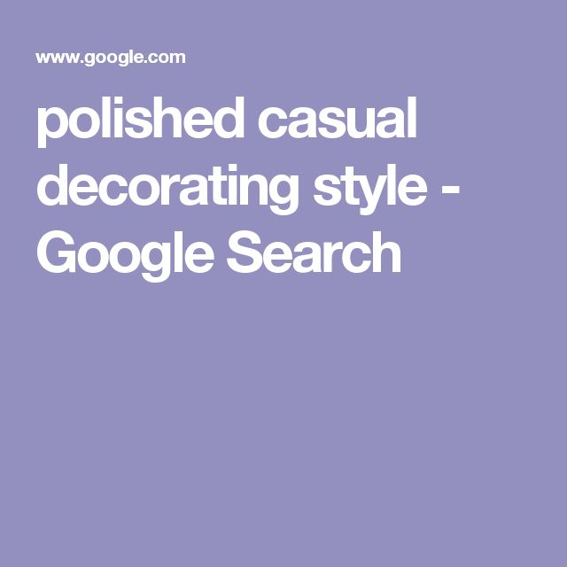 polished casual decorating style google search