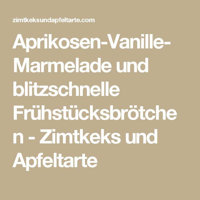 Aprikosen-Vanille-Marmelade und blitzschnelle Frühstücksbrötchen - Zimtkeks und Apfeltarte