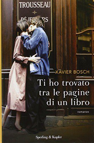 Ti ho trovato tra le pagine di un libro di Xavier Bosch