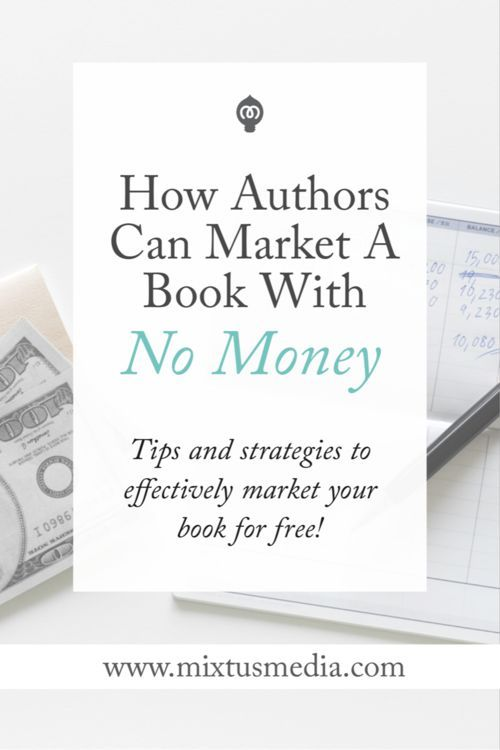 How authors can market a book with no money books writing help if youre strapped for cash or have little to no marketing budget these fandeluxe Choice Image