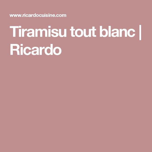 Tiramisu tout blanc   Ricardo