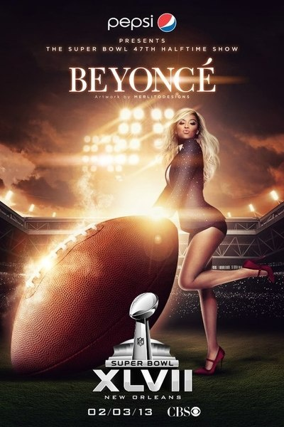 the halftime show advertisement with beyonce one it. Find this again as how women are sexually objectfied. Beyonce is in high heels leaning on an imaginary football and the pepsi advertisement is very small at the top of the poster.