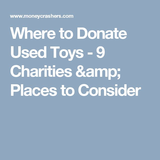 Where to Donate Used Toys - 9 Charities & Places to Consider