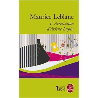 5ème - L'arrestation d'Arsène Lupin suivi de Arsène Lupin en prison suivi de L'évasion d'Arsène Lupin de Maurice Leblanc