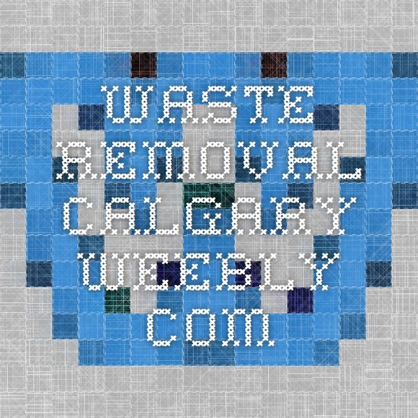 waste-removal-calgary.weebly.com