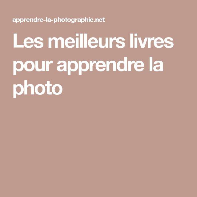 Les meilleurs livres pour apprendre la photo
