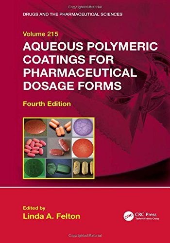 Aqueous Polymeric Coatings for Pharmaceutical Dosage Forms 4th Edition Pdf Download e-Book