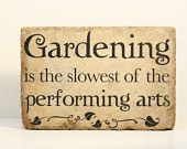 Gardening is the slowest of the performing arts. Rustic tumbled (concrete) stone paver. Garden Decor Home Decor