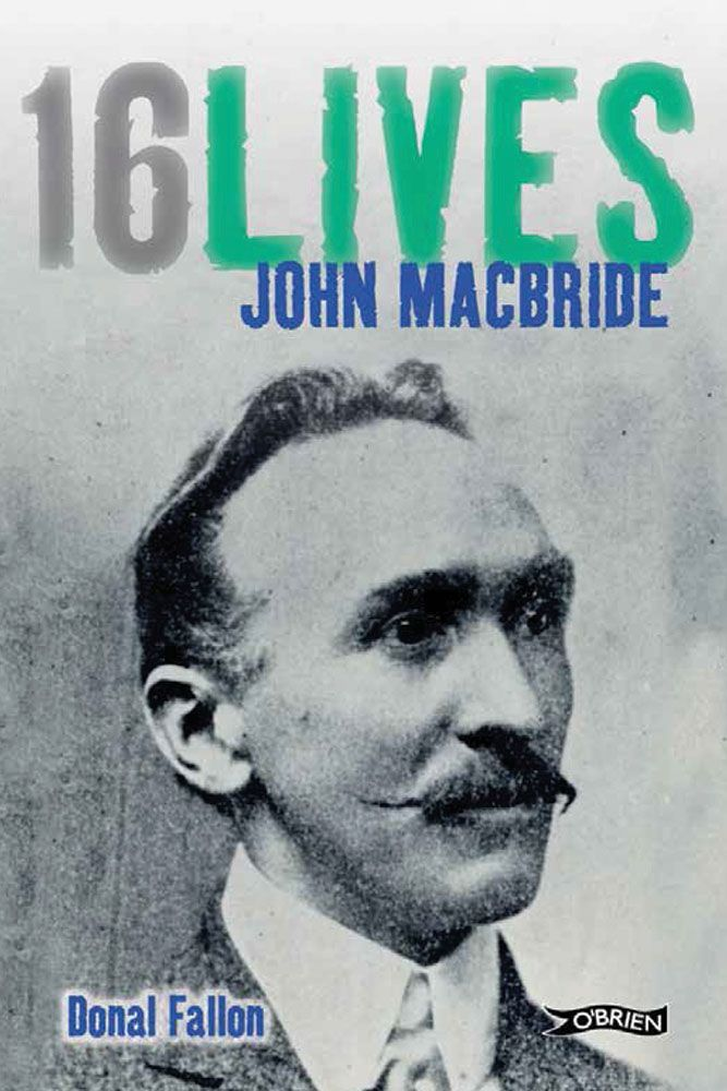 16 Lives: John Mac Bride by Donal Fallon