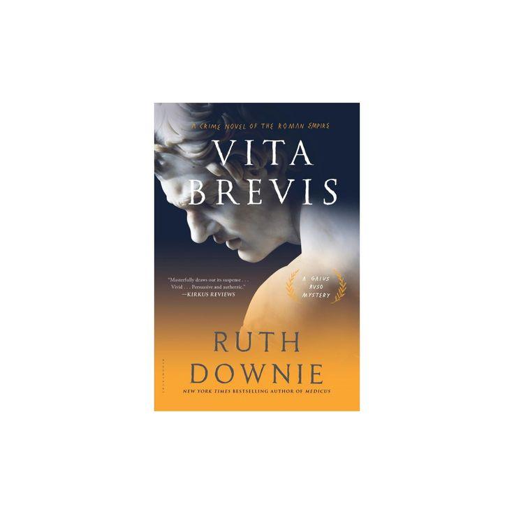 Vita Brevis : A Crime Novel of the Roman Empire (Reprint) (Paperback) (Ruth Downie)