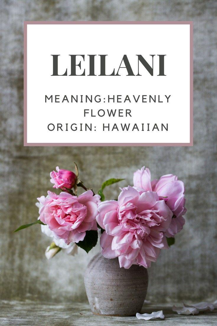 ebd9b6c07 Baby Girl Name: Leilani | Meaning: Heavenly Flower. | Origin: Hawaiian.