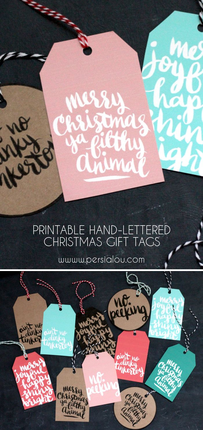 "Free Printable Hand-Lettered Christmas Tags from persialou.com - So cute! Love the Home Alone one - ""Merry Christmas, ya filthy animal!"""