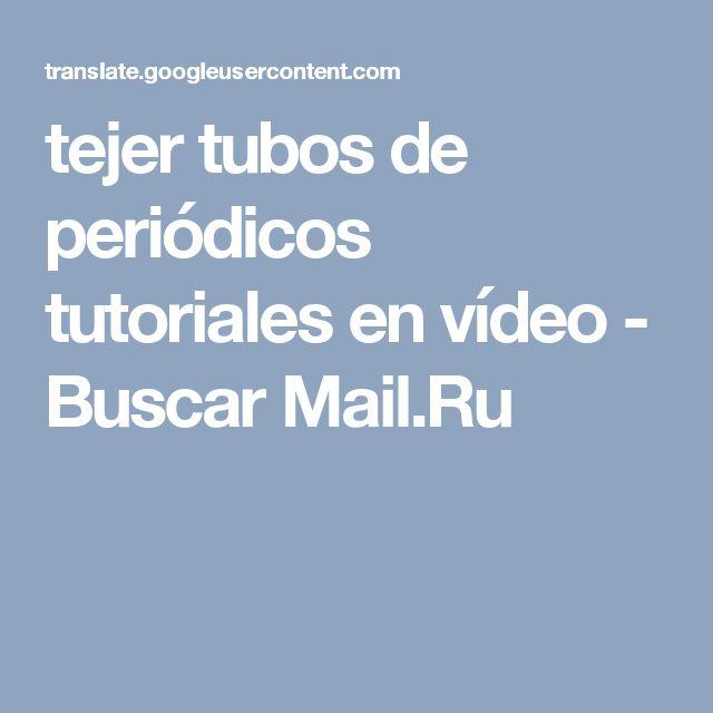 tejer tubos de periódicos tutoriales en vídeo - Buscar Mail.Ru