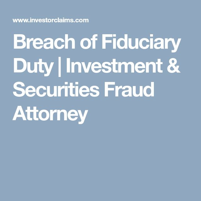Breach of Fiduciary Duty | Investment & Securities Fraud Attorney