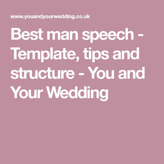 Best man speech - Template, tips and structure - You and Your Wedding