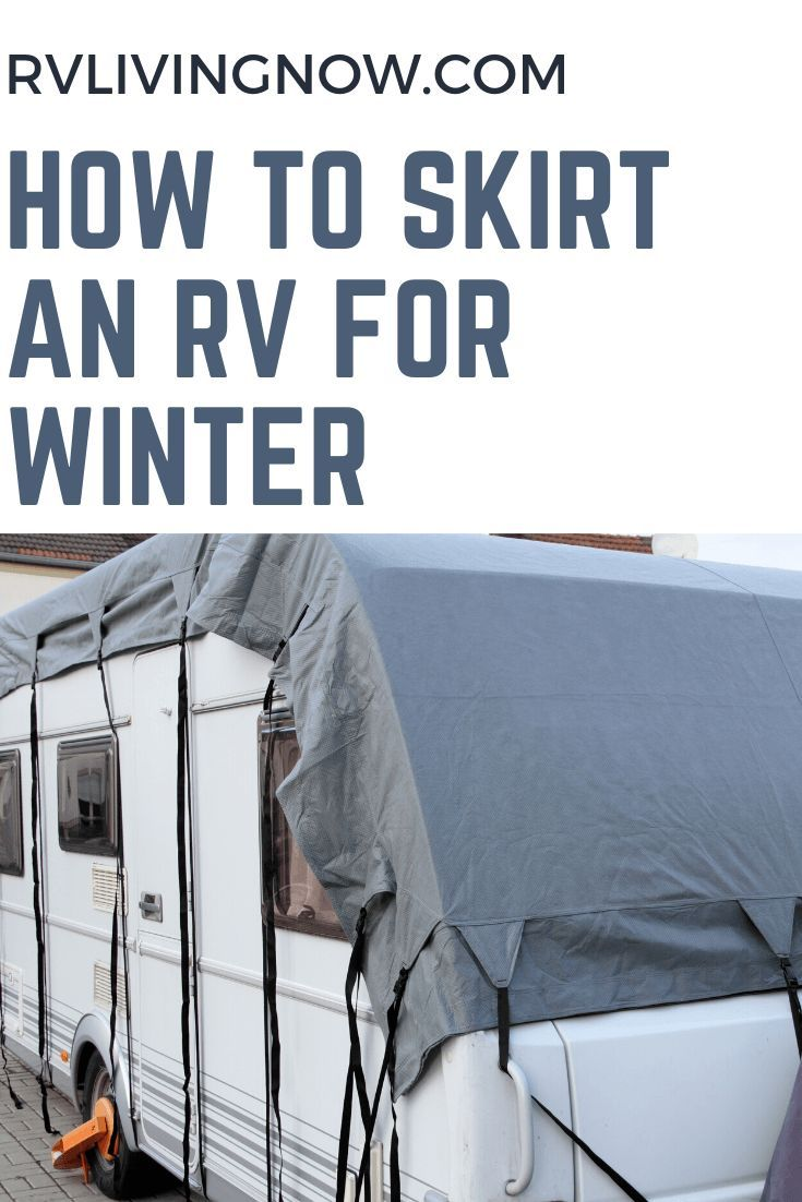 How To Skirt An Rv For Winter Rv Winterizing Rv Maintenance Rv