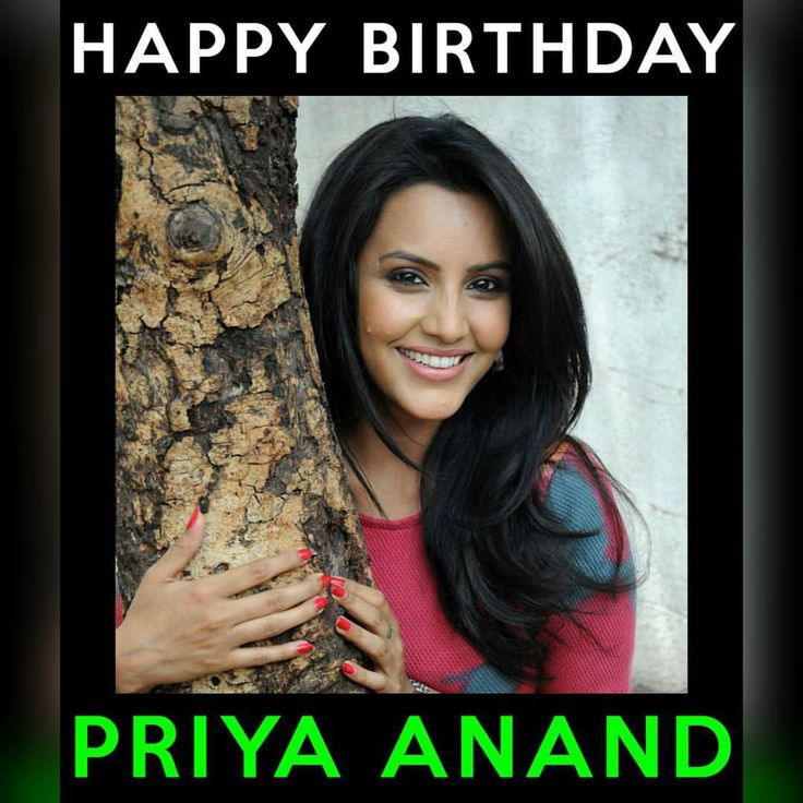 Happy Birthday to the beautiful and talented indian film actress Priya Anand. Hope you have an amazing year ahead.