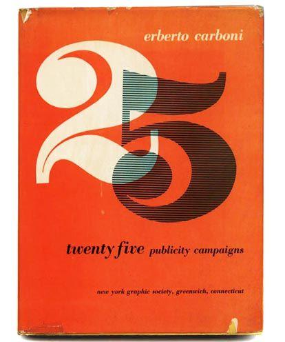 (via Carboni, Erberto: 25 PUBLICITY CAMPAIGNS. Greenwich, CT: New York Graphic Society, 1961.)