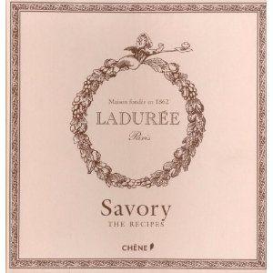 Laduree: The Savory Recipes