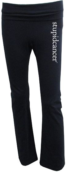 Stupid Cancer - Stupid Cancer Yoga Pant, $30.00 (http://www.stupidcancerstore.org/stupid-cancer-yoga-pant/)