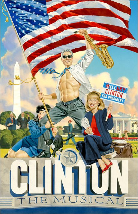 Check Out Hillary, Monica and a Very Buff Bill in First Poster Art For Clinton The Musical - Playbill.com
