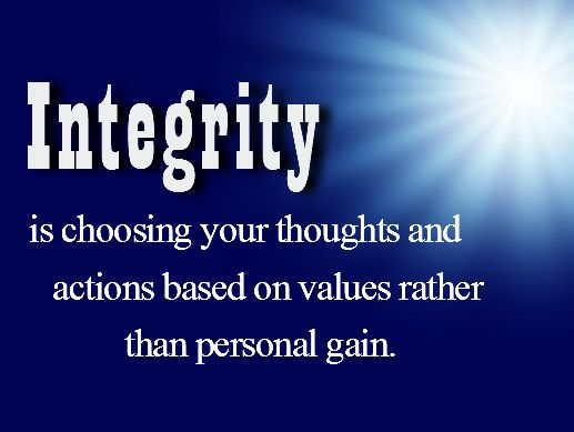 Integrity - the quality of being honest and having strong moral principles; moral uprightness. I am so tired of dealing with people who don't have this quality.