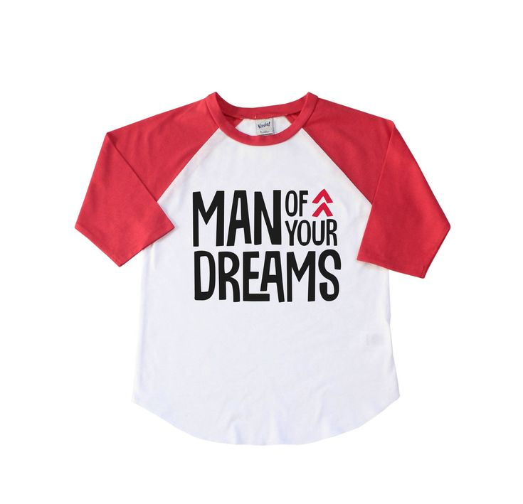 man of your dreams raglan tee funny valentines day shirt valentine tee valentine