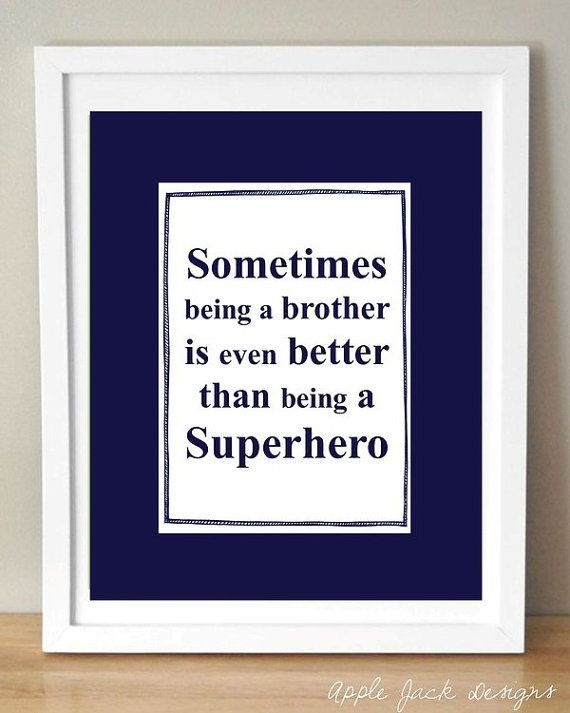 Tucker...I hope you will feel this way someday!Ideas, Boys Bedrooms, Super Heros, Big Brothers, Boy Rooms, So True, Boys Room, Brother Quotes, Superhero