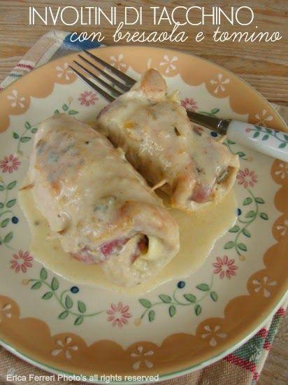Involtini di tacchino con bresaola e tomino - Turkey rolls with bresaola and Tomino