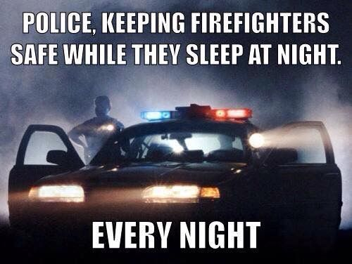 ;) Yep. Firefighters do the same.