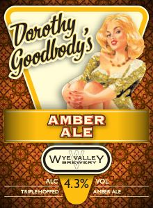 Dorothy Goodbody's Amber Ale- August  A combination of premium British Maris Otter malt with Amber malt to give this new beer a highly distinctive colour and flavour. 4.3% ABV
