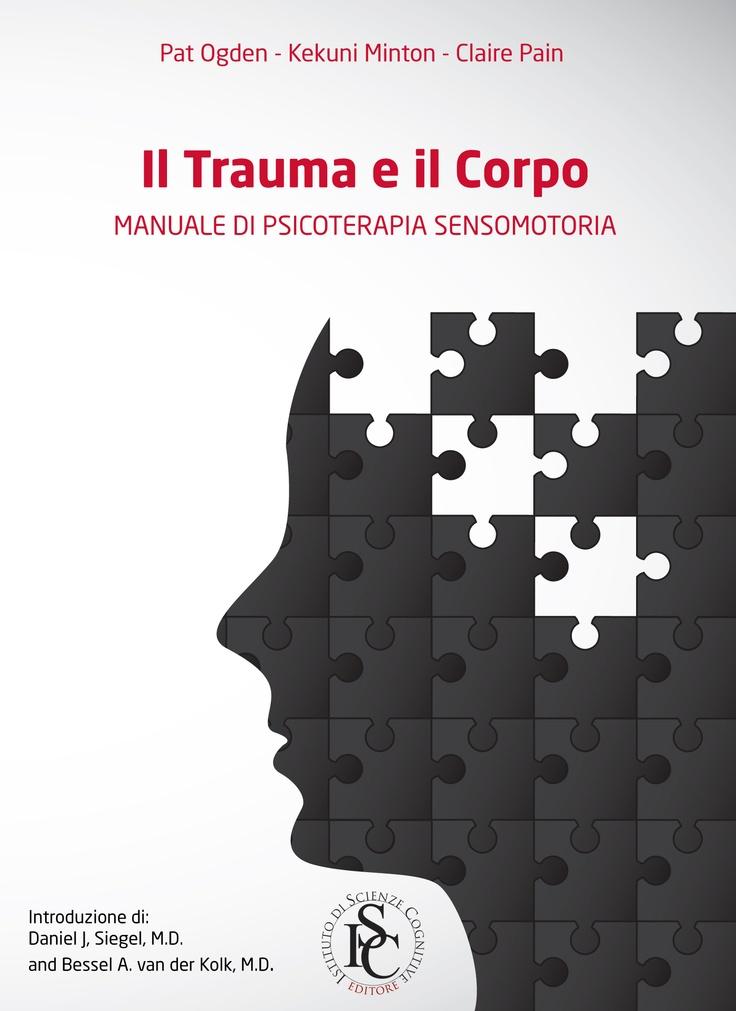 Finalmente anche in italiano il Manuale di Psicoterapia Sensomotoria. Prenotalo online
