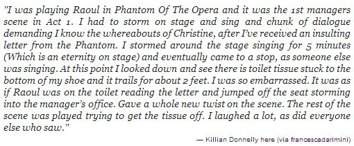 The Phantom of the Opera | Killian Donnelly - I want a book just filled with Killian's screw ups.