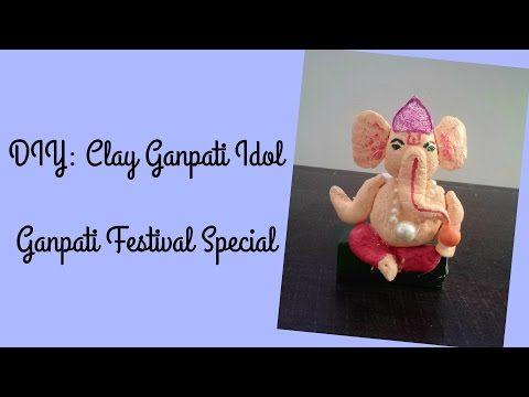 DIY: Clay Ganpati Idol | Ganpati Festival Special | Bappa Morya - YouTube