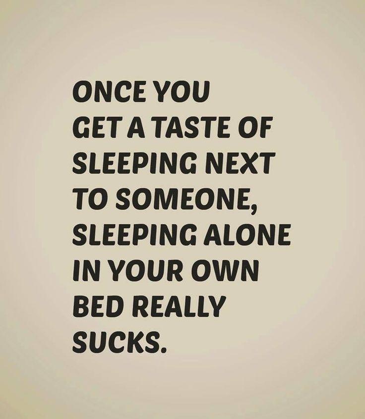 Sleeping alone sucks!