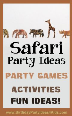 Safari Birthday Party Theme Fun ideas for a Safari party!   Party games, activities, fun ideas for decorations, invitations, party favors, goody bags and party food.   Send them on a great adventure with these fun party ideas!  Find more party ideas on BirthdayPartyIdeas4Kids.com