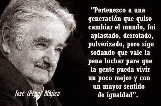pepe mujica frases - Pesquisa Google