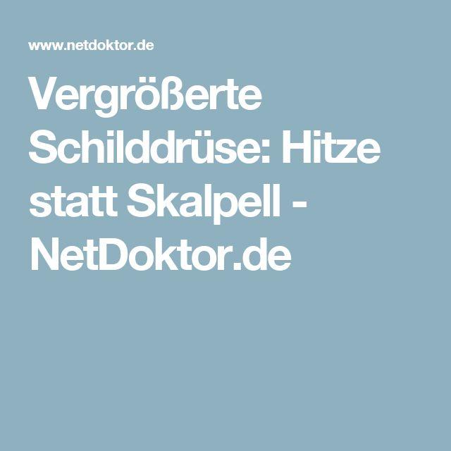 Vergrößerte Schilddrüse: Hitze statt Skalpell - NetDoktor.de