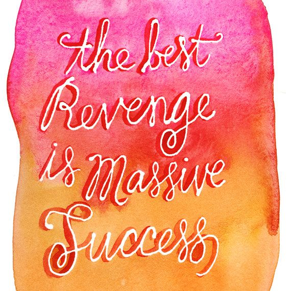 Success Is The Best Revenge Quote Daily Inspiration Quotes